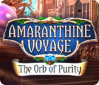 Amaranthine Voyage: The Orb of Purity 게임