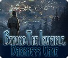 Beyond the Invisible: Darkness Came 게임