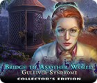 Bridge to Another World: Gulliver Syndrome Collector's Edition 게임