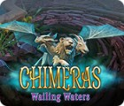 Chimeras: Wailing Waters 게임