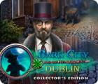 Dark City: Dublin Collector's Edition 게임