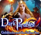 Dark Parables: Goldilocks and the Fallen Star 게임