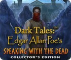 Dark Tales: Edgar Allan Poe's Speaking with the Dead Collector's Edition 게임