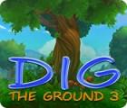 Dig The Ground 3 게임