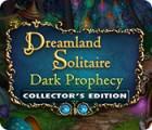 Dreamland Solitaire: Dark Prophecy Collector's Edition 게임