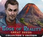 Edge of Reality: Great Deeds Collector's Edition 게임
