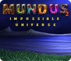 Mundus: Impossible Universe 2 게임