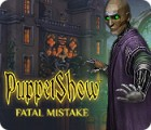 PuppetShow: Fatal Mistake 게임
