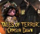 Tales of Terror: Crimson Dawn 게임