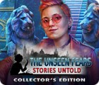 The Unseen Fears: Stories Untold Collector's Edition 게임